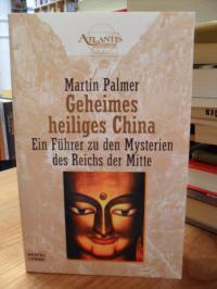 Palmer, Geheimes heiliges China – Ein Führer zu den Mysterien des Reichs der Mit