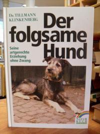 Klinkenberg, Der folgsame Hund – Seine artgerechte Erziehung ohne Zwang,