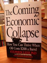 Leeb, The Coming Economic Collapse – How You Can Thrive When Oil Costs $200 A Ba