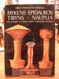 Papachatzis, Mykene-Epidauros, Tiryns – Nauplia – das Heraion zu Argos, Argos-As