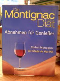 Montignac, Die Montignac-Diät – Abnehmen für Genießer,
