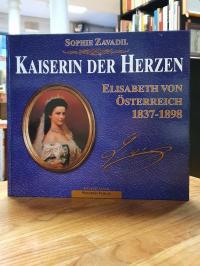 Zavadil, Kaiserin der Herzen – [Elisabeth von Österreich 1837 – 1898],