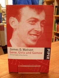 Watson, Gene, Girls und Gamow – Erinnerungen eines Genies,