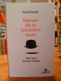 Kessler, Männer, die in Schränken sitzen – Panik, Zwang und andere Störungen,