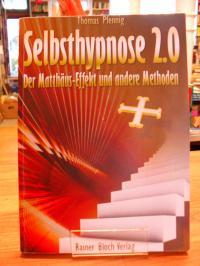 Pfennig, Selbsthypnose 2.0 – Der Matthäus-Effekt und andere Methoden,