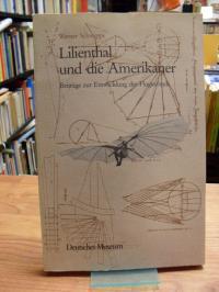 Schwipps, Lilienthal und die Amerikaner – Beiträge zur Entwicklung der Flugtechn