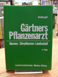 Heddergott, Gärtners Pflanzenarzt – Blumen Zierpflanzen Landschaft – 5. Folge,