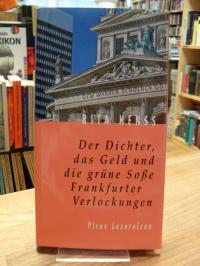 Henß, Der Dichter, das Geld und die grüne Soße – Frankfurter Verlockungen,