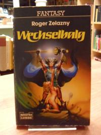 Zelazny, Wechselbalg – Fantasy-Roman,