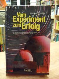 Schreiber, Vom Experiment zum Erfolg – Die Großen der Naturwissenschaft und Tech