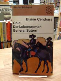 Cendrars, Gold – Der Lebensroman des General Suter,