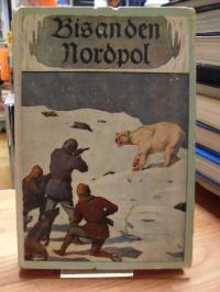 Petersen, Bis an den Nordpol – Aus dem Tagebuch eines Seemanns nacherzählt,