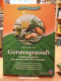"""Simonsohn, Gerstengrassaft – """"Verjüngungselexier und naturgesunder Power-Drink"""""""