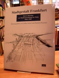 Stadtgestalt Frankfurt – Speers Beiträge zur Stadtentwicklung am Main 1964 – 199