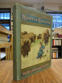 Pajeken, Martin Forster – Erlebnisse eines Knaben im wilden Westen,