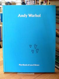 Warhol, Andy Warhol – play book of you S Bruce from 2:30 – 4:00,
