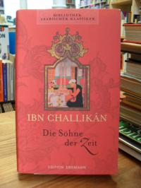 """Ibn-Challikan, Die Söhne der Zeit – Auszüge aus dem biographischen Lexikon """"Die"""