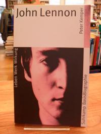 Kemper, John Lennon – Leben – Werk – Wirkung,