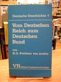 Aretin, Deutsche Geschichte Band 7 – Vom Deutschen Reich zum Deutschen Bund,