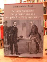 Reid, Der Amerikanische Bürgerkrieg und die europäischen Einigungskriege,