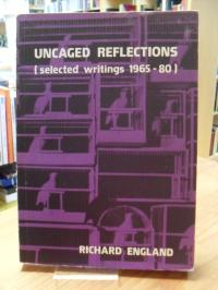England, Uncaged Reflections – (Selected Writings 1965-1980) – Foreword: Peter S