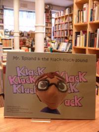 Nießing, Mr. Roland + The Klack-Klack-Sound / Herr Roland + das Geklackere,