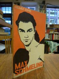Sohre, Max Schmeling – Zwei Fäuste erobern die Welt,
