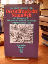 Strosetzki, Der Griff nach der Neuen Welt – Der Untergang der indianischen Kultu