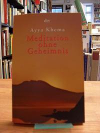 Khema, Meditation ohne Geheimnis,