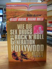 Biskind, Easy Riders, Raging Bulls – Wie die Sex-&-Drugs-&-Rock'n'Roll-Generatio