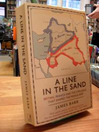 Barr, A Line in the Sand – Britain, France and the Struggle for the Mastery of t