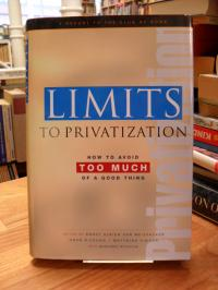 Limits to Privatization – How to Avoid Too Much of a Good Thing – A Report to th