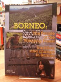 Borneo: The People of the Weeping Forest – Tradition and Change in Borneo,