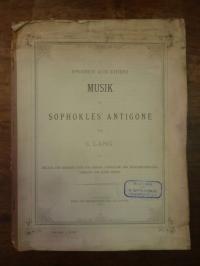 Lang, (Proben aus einer) Musik zu Sophokles' Antigone,
