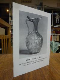 Welker, Römische Gläser im Museum für Vor- und Frühgeschichte der Stadt Frankfur