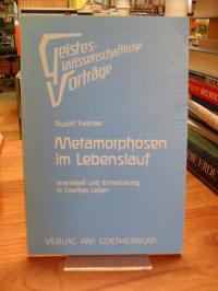 Treichler, Metamorphosen im Lebenslauf – Krankheit und Entwicklung in Goethes Le