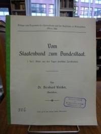 Weicker, Vom Staatenbund zum Bundesstaat – 1. Teil: Bilder aus den Tagen deutsch