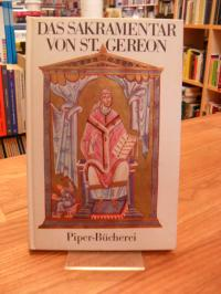 ohne Autor / Das Sakramentar von St. Gereon – Nachwort von Peter Bloch,