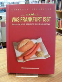 Kornmayer, Was Frankfurt isst – Über 250 neue Gerichte aus Mainhatten,