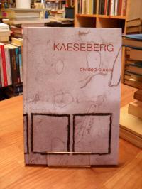 Keaseberg (Thomas Fröbel), Kaeseberg – divided pieces – [Ausstellung in der Doge