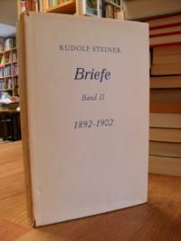 Steiner, Briefe II – 1892 – 1902 – Mit einem Nachtrag – Einem einleitenden Vortr