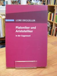 Deggeller, Platoniker und Aristoteliker in der Gegenwart,