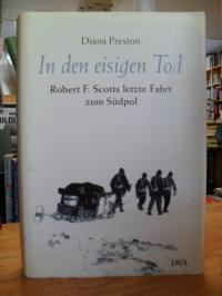 Preston, In den eisigen Tod – Robert F. Scotts letzte Fahrt zum Südpol,