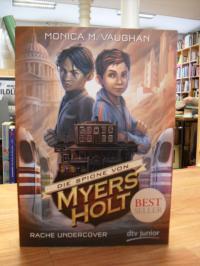 Vaughan, Rache Undercover – Die Spione von Myers Holt.