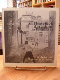Bad Homburg / Mais, Am Heuchelbach, dort wo heute der Festplatz ist – Kindheits-