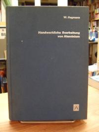 Hegmann, Handwerkliche Bearbeitung von Aluminium – Mit einer Einführung in den W