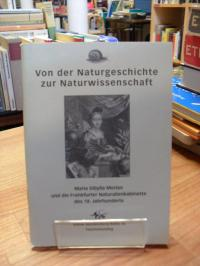 Wettengl, Von der Naturgeschichte zur Naturwissenschaft – Maria Sibylla Merian u