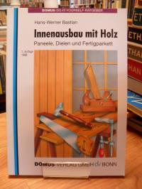 Bastian, Innenausbau mit Holz – Paneele, Dielen und Fertigparkett,