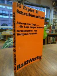 Fienhold, IG Papier  & [und] Schreibmaschine – Junge Autoren zur Lage… Die Lag