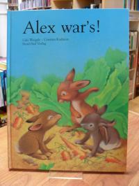 Weigelt, Alex war's! – Eine Geschichte,